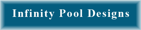 Click for Infinity Pool Designs