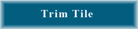 Click for Trim Tile